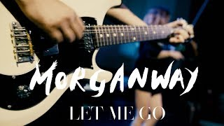 Morganway - Let Me Go [OFFICIAL VIDEO]