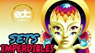 SETS IMPERDIBLES EDC MEXICO 2018