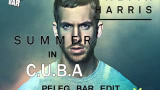 Calvin Harris - Summer In C.U.B.A (DJ Peleg Bar Edit) Y MUSIC