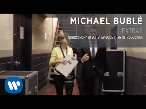 """Download Michael Bublé - Nordstrom """"80 Suits"""" Episode 1: The Introduction [Extra]"""