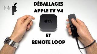 Déballages de l'Apple TV V4 et de la Remote Loop
