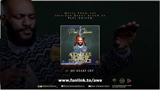 Paul Chisom - My Heart Cry (Audacious Worship Experience)