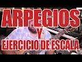ARPEGIOS Y EJERCICIO DE ESCALA TUTORIAL
