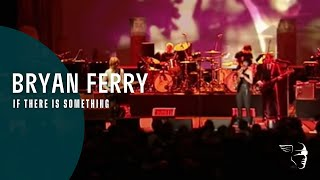 Bryan Ferry If There Is Something Live In Lyon