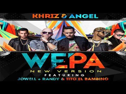 Angel y Khriz - Wepa Remix Feat Tito El Bambino, Jowell y Randy