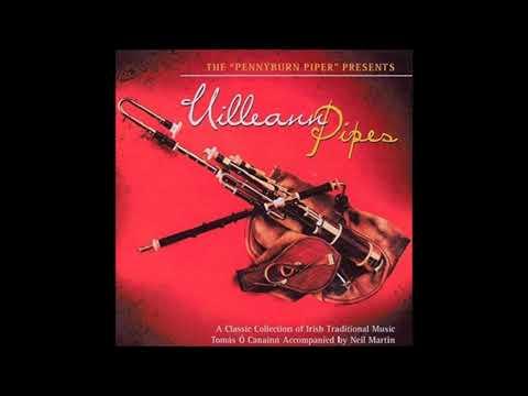 Tomas O'Canainn - The Pennyburn Piper Presents Uilleann Pipes