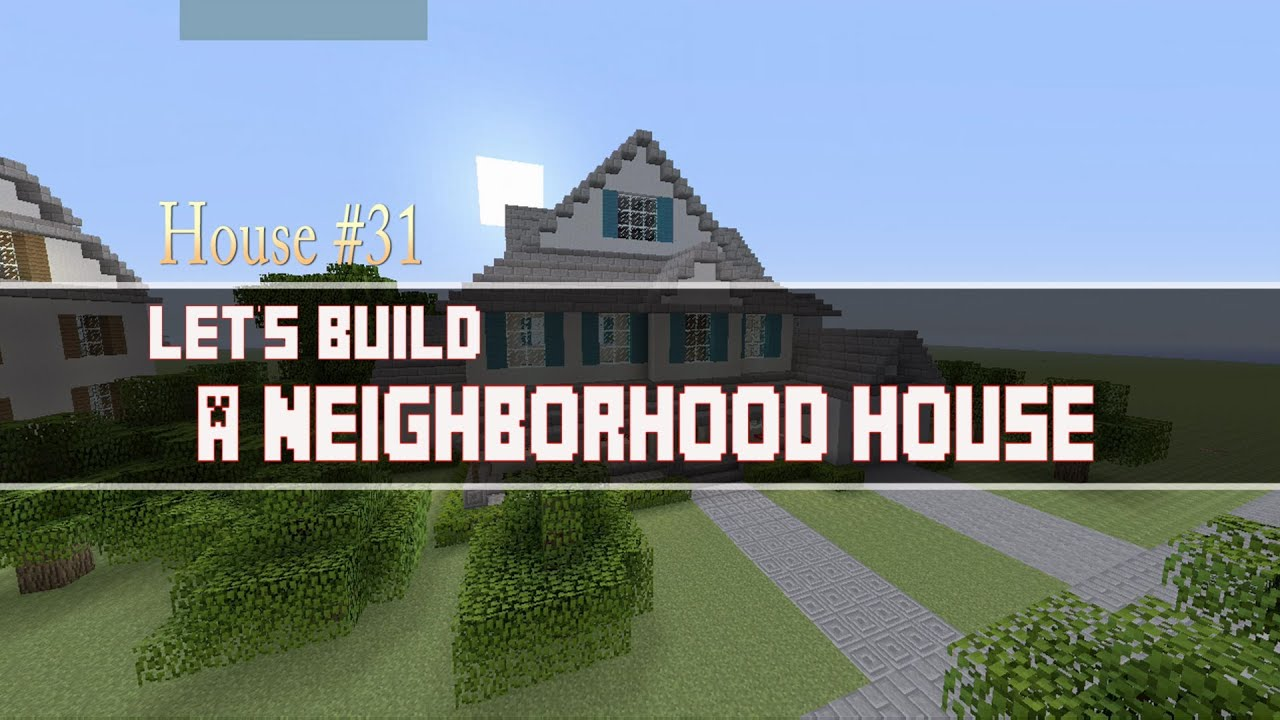 Lets Build a Neighborhood House Part 1 in Minecraft House 31