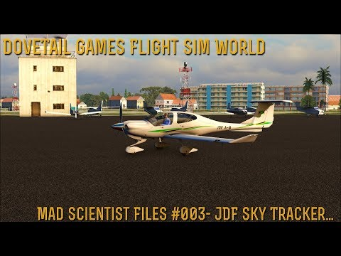 [DTG Flight Sim World] Mad Scientist Files #003- JDF Sky Tracker...