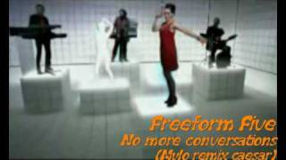 Freeform five-No more conversations(mylo remix caesars)