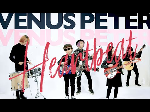 VENUS PETER / Heartbeat【Official Music Video】