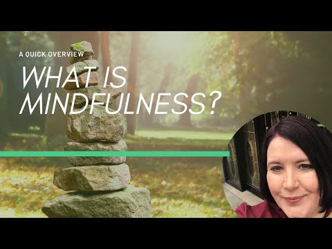 what-is-mindfulness?-a-quick-overview