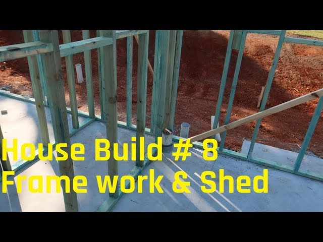 House Build # 8 - Shed build and house framework