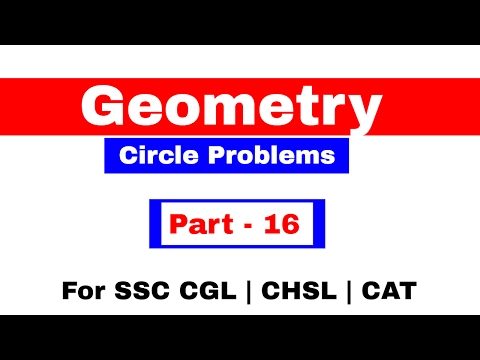 Geometry Problems on  Circle For SSC CGL | CHSL | CAT Part -16