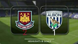 West Ham vs West Brom (2-1) All Goals and all Highlights