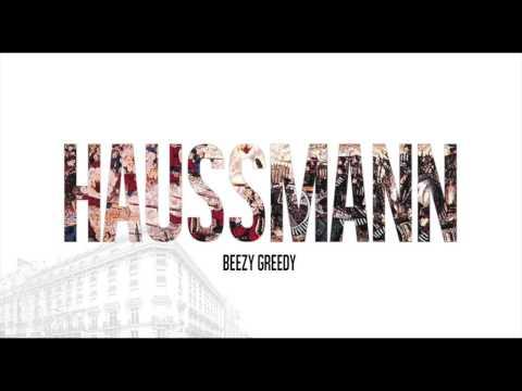 Haussmann - Beezy Greedy (Tyranik x Kp x Mj) Prod by Superstaar