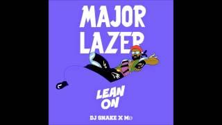 Major Lazer & DJ Snake - Lean On (feat. MØ) -----   30 Min Song