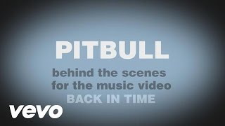 Pitbull - Back In Time (Behind The Scenes)