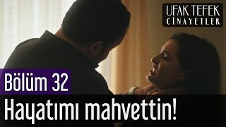 Ufak Tefek Cinayetler 32. Bölüm (Sezon Finali) - Hayatımı Mahvettin!