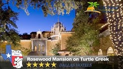 Rosewood Mansion on Turtle Creek - Dallas Hotels, Texas