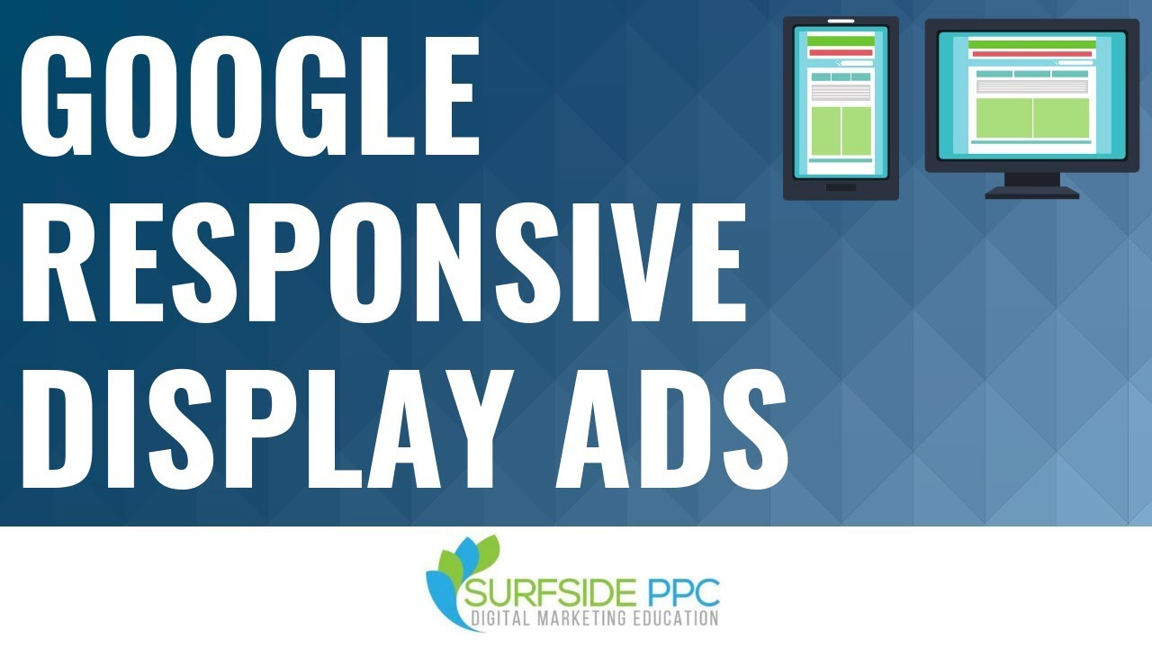Google Responsive Display Ads Tutorial - Google Display Network Responsive  Ads Best Practices