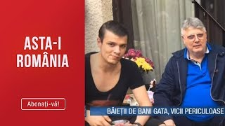 Asta-i Romania (06.10.2019) - Baieti de bani gata, vicii periculoase!