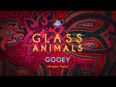 Glass Animals - Gooey (Kingdom Remix)