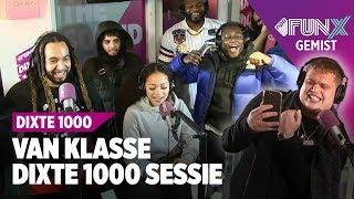 VAN KLASSE DIXTE 1000 SESSIE: ESKO, WOENZELAAR, HANSIE, LAUWTJE, JERMAINE NIFFER, RAFELLO & MEER!