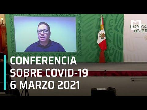 Conferencia Covid-19 en México - 6 de Marzo 2021