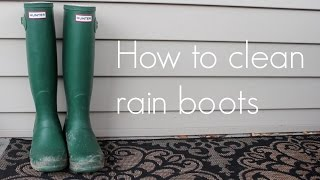 How to clean Hunter rain boots - cheap, easy & fast DIY