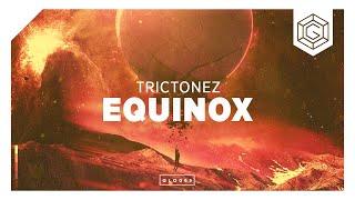 Trictonez - Equinox (Original Mix) [FREE DL]