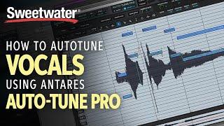 How To Auto-Tune Vo¢als Using Antares Auto-Tune Pro