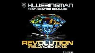 Klubbingman Feat. Beatrix Delgado - Revolution  2013 (Empyre One Remix Edit)