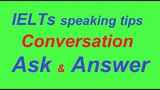 ... : https://youtu.be/up1ntm_ii0k ielts practice speaking tip | conversation ask & answer https://...