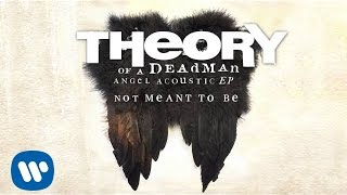 Theory of a Deadman - Not Meant To Be - Acoustic (Audio)