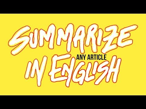 How to summarize any article in English based on your level