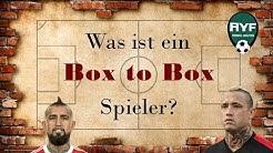 was ist ein BOX to BOX Spieler?!