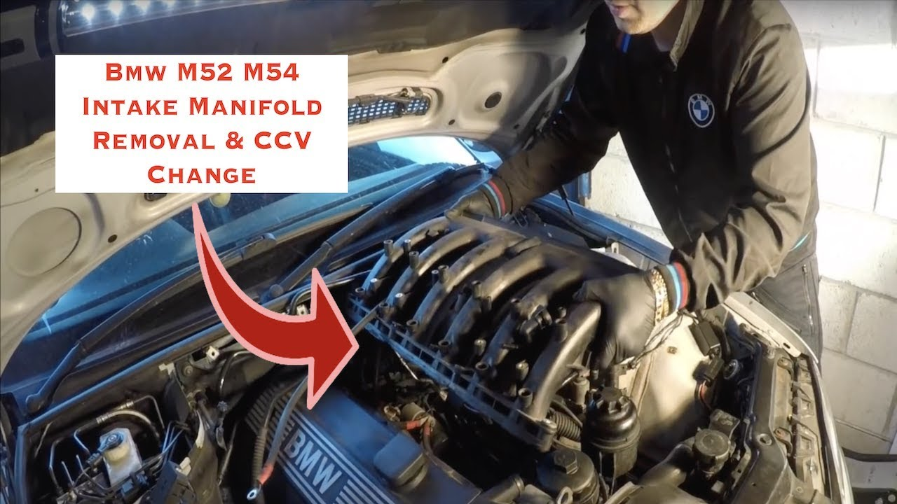 BMW M54 M52 Intake Manifold Removal And CCV Change Step By Step