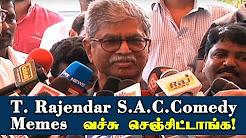 T. Rajendar S.A.C. Comedy Memes