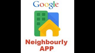 Google's new app neighbourly! How to use? By My Small Support
