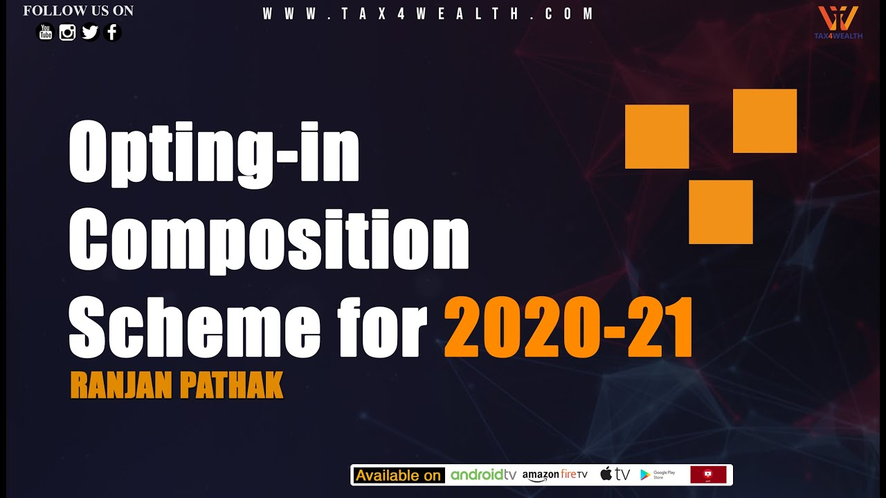 GST: Eligibility and option in Composition Scheme for 2020 21