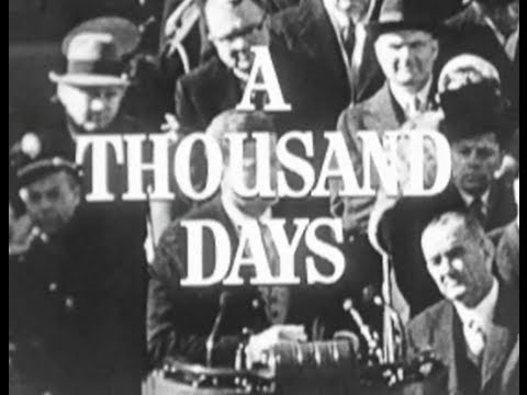 """""""A THOUSAND DAYS: A TRIBUTE TO JOHN FITZGERALD KENNEDY"""" (1964)"""