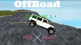 Roblox: OffRoad Dudez Episode2 [With Jabo]
