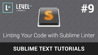 Sublime Text 2 Tutorials #9 - Linting Your Code with Sublime Linter
