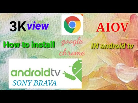 How To Install Google Chrome In Android TV (New And Better 2020 Version Is Available On Our Channel)