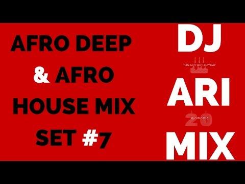 Afro Deep Afro House Mix Set #7 (Dj Ari Mix)