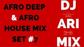 Afro Deep Afro House Mix Set #7 (Dj Ari Mix)