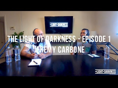 The Light of Darkness Episode 1 - Jeremy Carbone