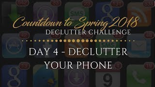 Countdown to Spring 2018 Declutter Challenge Day 4 | Declutter Your Mobile Phone