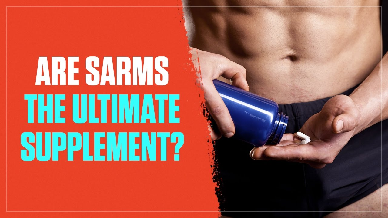 This Is Everything You Need To Know About Sarms