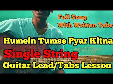 Hume Tumse Pyar Kitna - Tutorial ||Single String || Lead/Tabs  ( Full Song ) || With Written Tabs